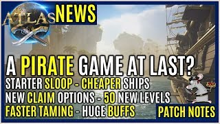 ATLAS UPDATE - Pirate Game At last! Starter Sloop! Cheaper Ships! 50 New Levels Easier Taming!