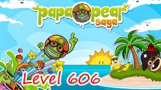 Papa Pear Saga Level 606 (NO BOOSTERS)