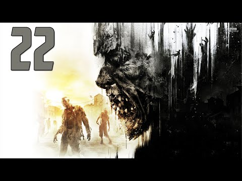 Dying Light - Part 22 - Bad News   (Let's Play, Walkthrough)