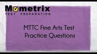 MTTC Fine Arts (053) Test Practice Questions