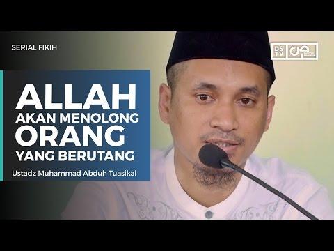 Serial Fikih : Allah Akan Menolong Orang Yang Berutang - Ustadz M Abduh Tuasikal