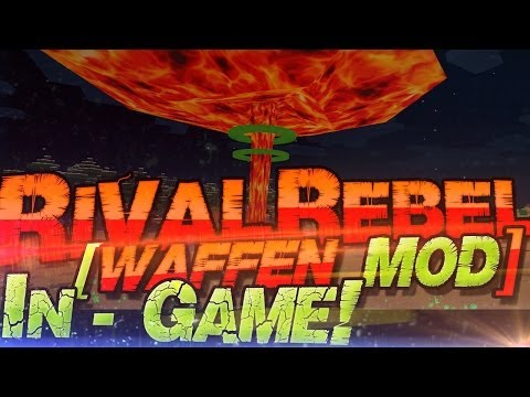 Minecraft NUKE Mod   Rival Rebels Weapon Mod   Deutsch German   Atombomben Explosion + Waffen Mod