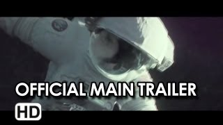 Gravity - Gravity Official Main Trailer (2013) - Sandra Bullock, George Clooney Movie HD