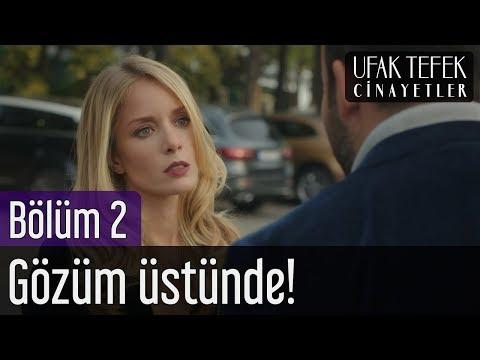 Ufak Tefek Cinayetler 2. Bölüm - Gözüm Üstünde!