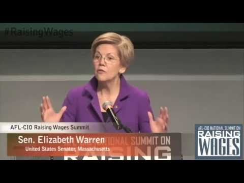 Sen. Elizabeth Warren at the AFL-CIO Raising Wages Summit