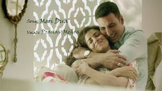 Meri Dua(Airlift) - Reprise | Akshay Kumar | Nimrat Kaur | Ankit Tiwari | Pranav Mehra
