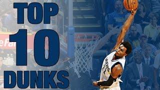 Top 10 Dunks October and November: 2016-2017 NBA Season