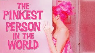 The Pinkest Person In The World