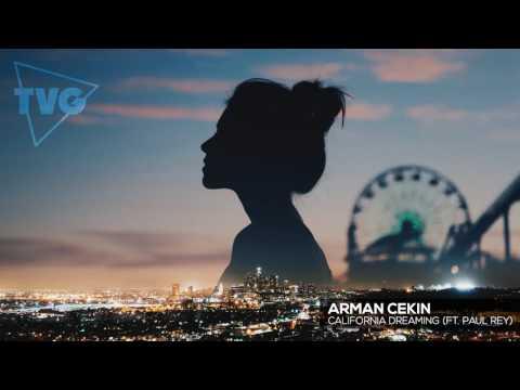 Arman Cekin ft. Paul Rey - California Dreaming