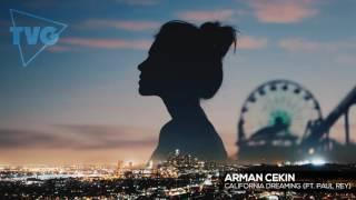 download lagu Arman Cekin Ft. Paul Rey - California Dreaming gratis