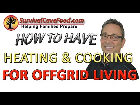 Off grid living   heating and cooking