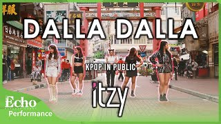 "[KPOP IN PUBLIC] ITZY ( 있지 ) ""DALLA DALLA ( 달라달라 ) "" Dance cover by EchoDanceHK"