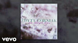 Edyta Gorniak - Dom Dobrych Drzew (Audio)