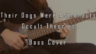 Their Dogs Were Astronauts - Occult Theories (Bass cover)