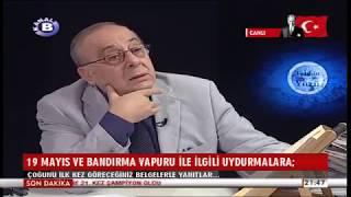 Tarihin Bilinmeyen Yüzü 19.05.2018 | Cengiz Özakıncı | 19 Mayıs ve Bandırma Vapuru