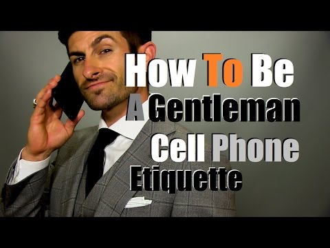 How To Be A Gentleman | Public Cell Phone Etiquette