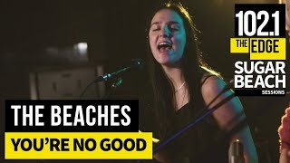 The Beaches - You're No Good (Live at the Edge)