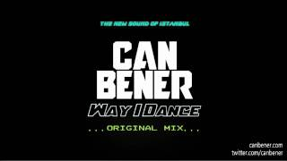 Can Bener - Way I Dance (Original Club Mix) (Careless Whisper Re-visited)