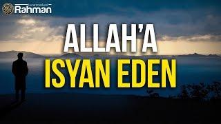 Ey Allah'a İsyan Eden! - Abdullah Mahdawi