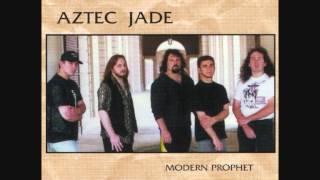 Watch Aztec Jade Modern Prophet video