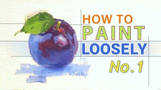 An Exercise for Painting Loosely | Painting Techniques