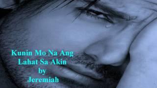 Watch Jeremiah Kunin Mo Na Ang Lahat Sa Akin video