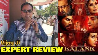 Vijay Ji EXPERT REVIEW On Kalank Movie | Sanjay, Madhuri, Alia, Varun, Aditya, Sonakshi