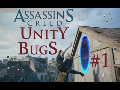 Assassin's Creed Unity - Bugs (Part #1)