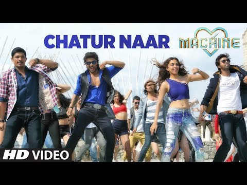 Chatur Naar Video Song | Machine | Mustafa, Kiara Advani & Eshan  | Nakash Aziz, Shashaa, Ikka