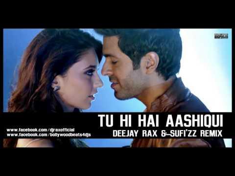Tu Hi Hai Aashiqui - Dishkiyaoon   Deejay Rax & Sufizz Remix...