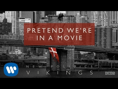 New Politics - Pretend Were In A Movie