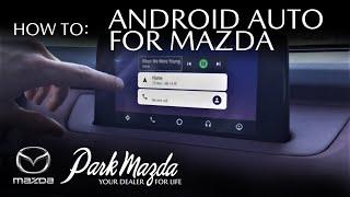 HOW TO: Use Android Auto - 2019 Mazda CX-9 Signature - Park Mazda