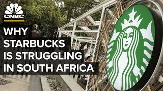Why Starbucks Is Struggling In South Africa