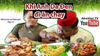 Khi Anh Da Đen vào nhà hàng thuần chay ở Saigon (Vegetarian restaurant) |WELCOME TO VIETNAM (TẬP 7)|