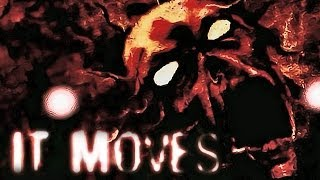 It Moves | CREEPYPASTA: THE GAME