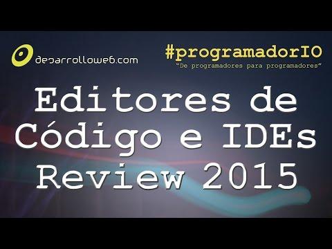 Editores de c�digo e IDEs, review 2015 #programadorIO