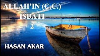 Hasan Akar - Allah'ın (C.C.) İsbatı 2  (Çocukların Kampından)