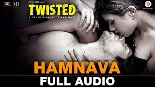 Hamnava - Full Audio   Twisted   Nia Sharma & Namit Khanna   Arnab Dutta   Harish Sagane