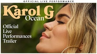 Karol G - 'Ocean' Official Live Performances - Trailer | Vevo