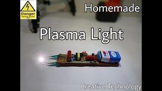 Plasma Light Hacks DIY Project Homemade Full Tutorial || CREATIVE TECHNOLOGY