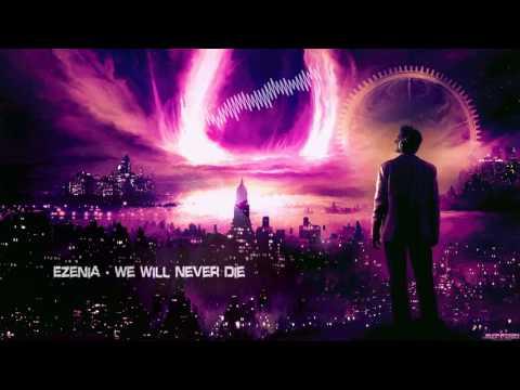 Ezenia - We Will Never Die [HQ Original]