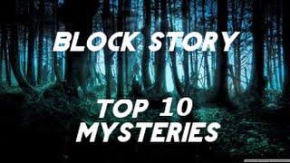 Block Story Top 10 Mysteries