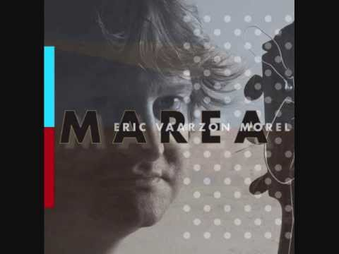 Eric Vaarzon Morel - Eternal (Marea album version)