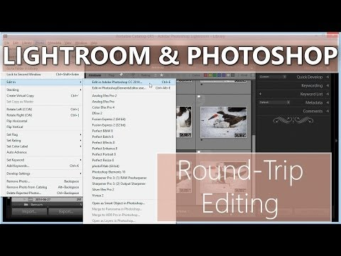 Lightroom and Photoshop - Round Trip Editing