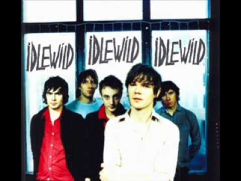 Idlewild - I Never Wanted