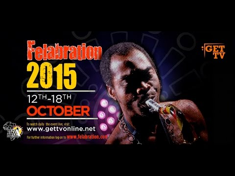 "Felabration 2015 ""Just Like That"" Live Streaming Day 7 (Final Day)"