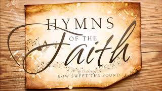 Non Stop Christian Hymns of the Faith 🎹🎼
