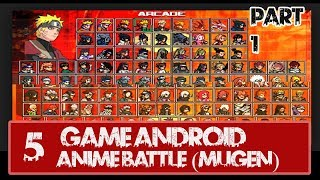 5 Game Android Mugen Anime Battle! TOP and High