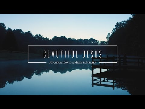 Beautiful Jesus  (Official Lyric Video) - Jonathan & Melissa Helser | Beautiful Surrender