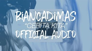 "download lagu Biancadimas - ""cerita Kita"" gratis"